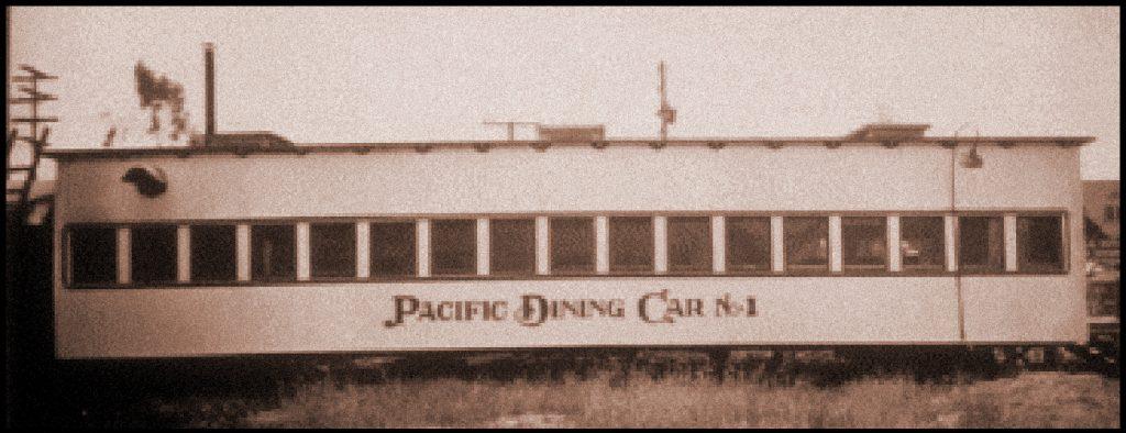 Pacific Dining Car - the original train car in 1921